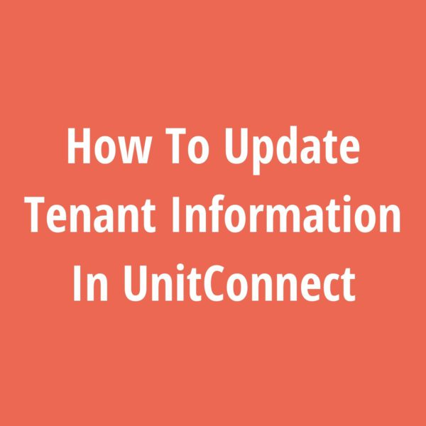 How To Update Tenant Information In UnitConnect